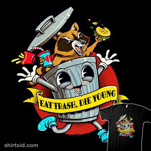 Eat Trash, Die Young