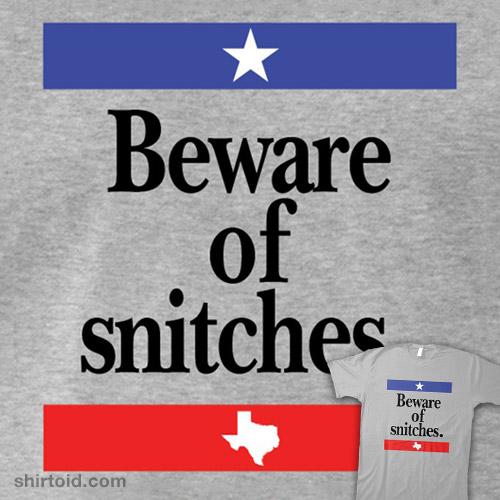 Beware of Snitches